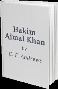 Hakim Ajmal Khan By C. F. Andrews