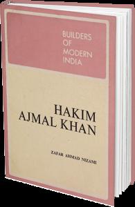 Hakim Ajmal Khan By Zafar Nizami